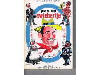 Pas op, Swiebertje – J.H. Uit den Bogaard – 4e druk