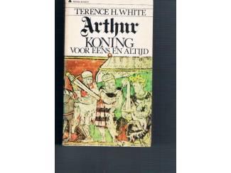 Arthur,  koning voor eens en altijd – T.H. White