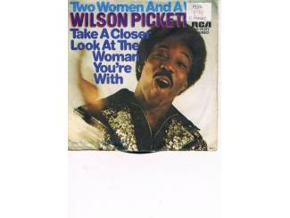 Wilson Pickett -1973- Two woman and a wife – Take a closer look
