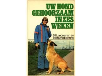 Huisdieren Uw hond gehoorzaam in zes weken - Bill Landesman en Kathleen Berm