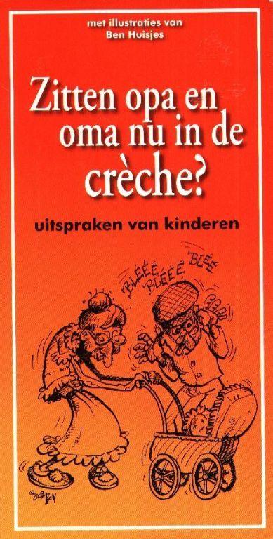 Zitten opa en oma nu in de creche - Libro