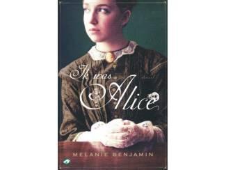 Ik was Alice - Melanie Benjamin