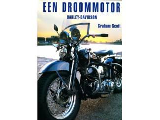 Een Droommotor - Harley Davidson - Graham Scott