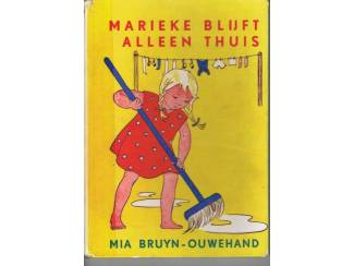 Marieke blijft alleen thuis – Mia Bruyn-Ouwehand