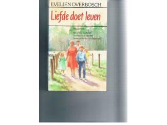 Liefde doet leven – `Evelien Overbosch