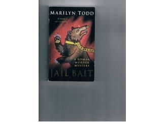 Marilyn Todd – Jail Bait.