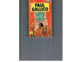 Paul Gallico – Love, let me not hunger.