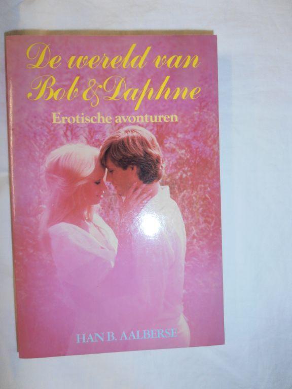 De wereld van Bob & Daphne – Han B. Aalberse