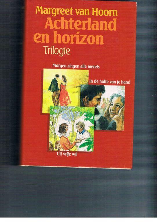 Achterland en horizon Trilogie – Margreet van Hoorn