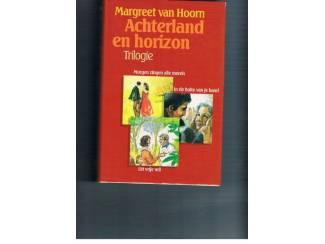 Romans Achterland en horizon Trilogie – Margreet van Hoorn
