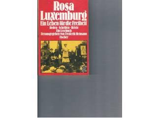 Rosa Luxemburg – Ein Leben für die Freiheit.