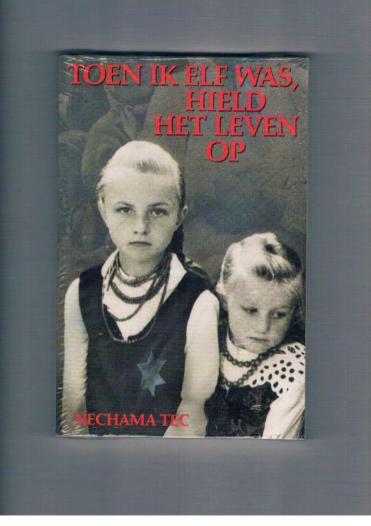 Toen ik elf was, hield het leven op – Nechama Tec