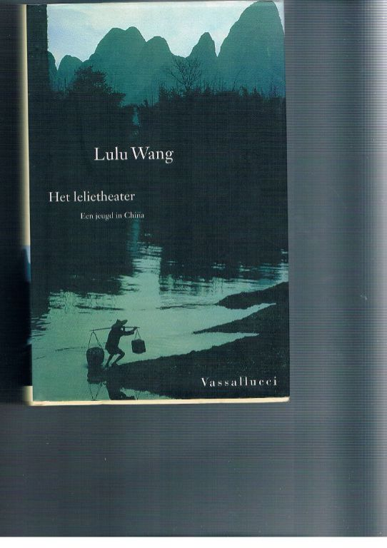 Het lelietheater – Lulu Wang