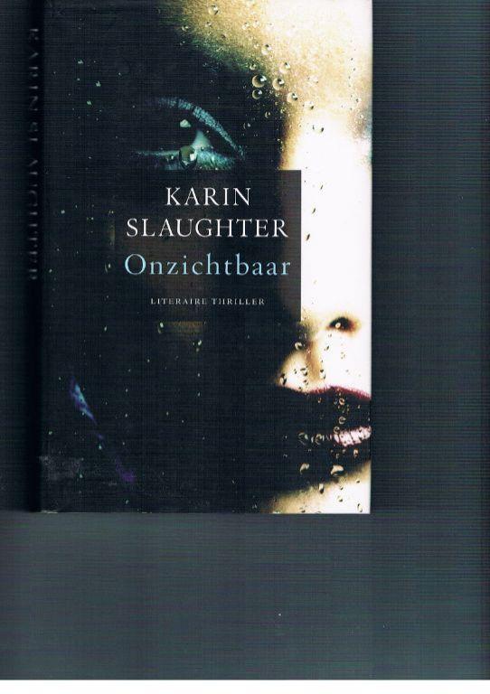 Karin Slaughter – Onzichtbaar