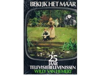 Bekijk het maar–25 jaar televisiebelevenissen–Willy van Hemert